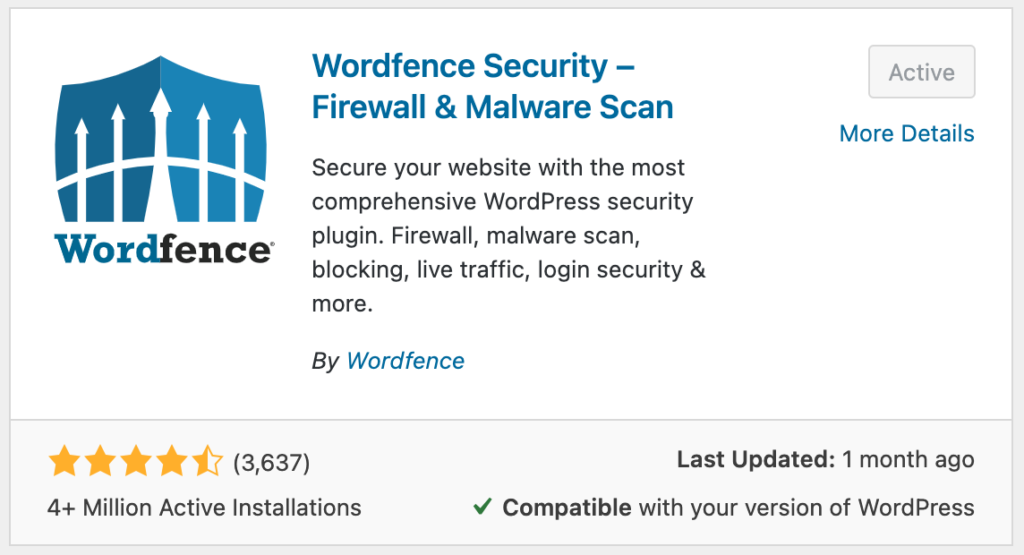 The WordFence Security plugin is a reputable plugin with 4+ Million Active Installs, 4.5 stars (out of 3,637 votes), and was updated less than 1 month ago.